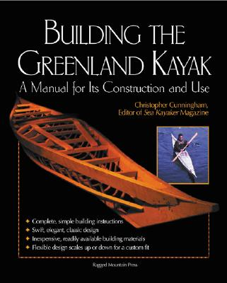 Building the Greenland Kayak By Cunningham, Chris