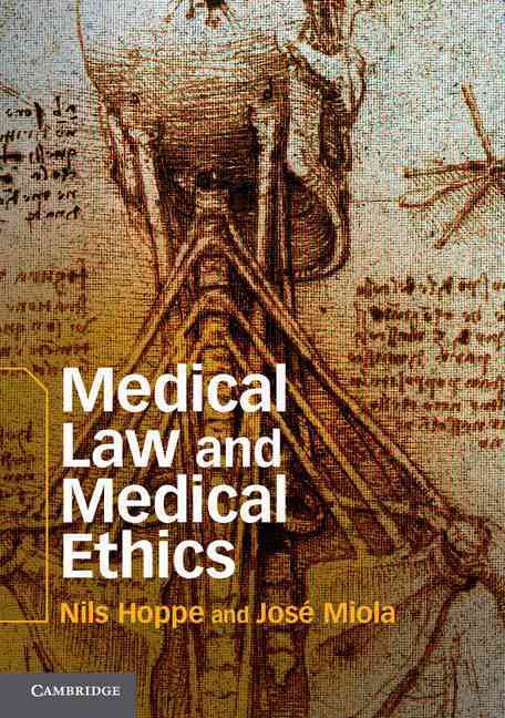 Medical Law and Medical Ethics By Hoppe, Nils/ Miola, Jose