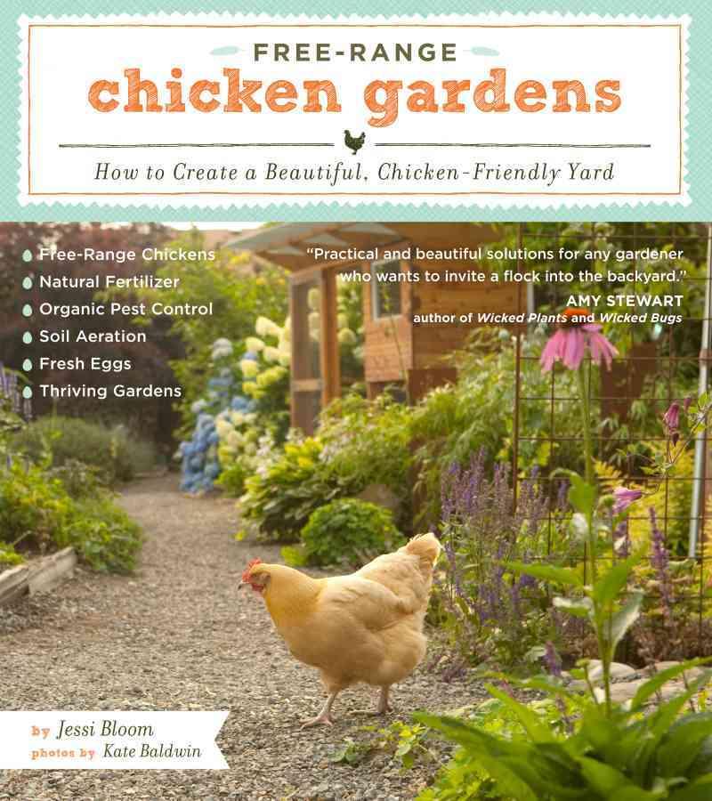Free-range Chicken Gardens By Baldwin, Kate (PHT)/ Bloom, Jessi